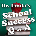 Dr. Linda's School Success Q & A